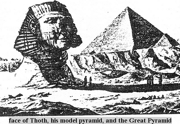 5 -  Thoth's face was once on the Sphinx, a tribute to the builder of the Giza Pyramids, Thoth was the builder-designer of the world's greatest monuments, during Marduk - Ra's absence from Egypt, Thoth became extremely popular, upon his return to Egypt, Marduk expelled Ningishzidda from Egypt, he took with him some African workers, & flew them to the Yucatan Peninsula, where the black Olmecs were the 1st to establish a civilization there, SEE SLIDE SHOW ON THIS PAGE