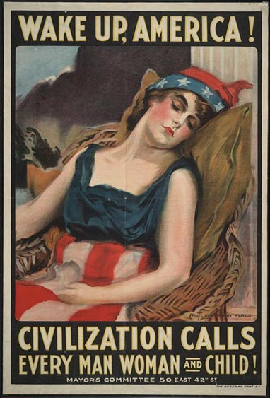 "10b - Columbia calls out "" Wake up America! Civilization calls every man, woman, & child"" WW I poster, alien giant Inanna / Columbia / Liberty all throughout history, determining all civilizations, governments, & religions"