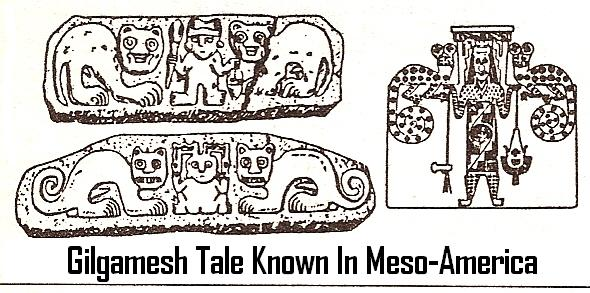 12a - Gilgamesh tale known In Meso-America, Gilgamesh seal found in Maya land, and lands across the world