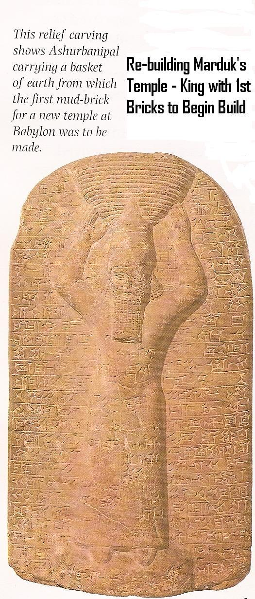"""21g - Assyrian artefact of King Ashurbanipal re-building Marduk's temple - house in Babylon, things were being set for the rise of Marduk's Babylon, Marduk is the mighty father of Ashur, Ashurbanipal was named """"Ashur is the creator of an heir"""", obviously, an heir from the bloodline of the alien gods, Ashurbanipal becoming an appointed mixed-breed giant king, directly getting his directions from the giant alien gods, still living with mankind on Earth Colony"""