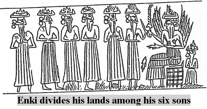 6m - Enki & six sons in the abzu, Enki divides his lands among his sons, son Marduk developes advanced civilizations in Babylon & Egypt