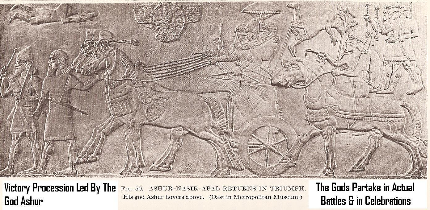 7n - giant alien god Ashur & mixed-breed King Ashur-Nasir-Apal trod along the victory parade, when the alien gods told the king whom & where to battle, protecting the king all the way through the fighting, expanding, etc., the alien gods taught earthlings the art of war & commanded them to act out