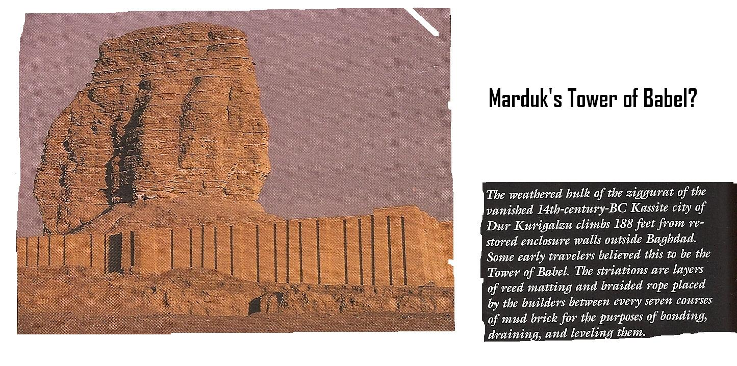 "8c - the remains of the Tower of Babel, Marduk's unauthorized spaceport to Mars & Nibiru, & then back to Earth Colony, Enlil had it destroyed & also created catastrophic chaos with the people due to ""confused tongues"", from one language to many, a real curse on Marduk by the gods"