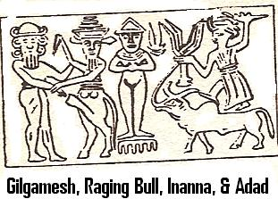 """9c - Gilgamesh, the Bull of Heaven, Inanna, & Adad, scene from the """"Epic of Gilgamesh"""", the mixed-breed king of Uruk, mixed-breed spouse-king to goddess Inanna, SEE GILGAMESH TEXTS UNDER ANU'S PAGE, URUK KINGS"""
