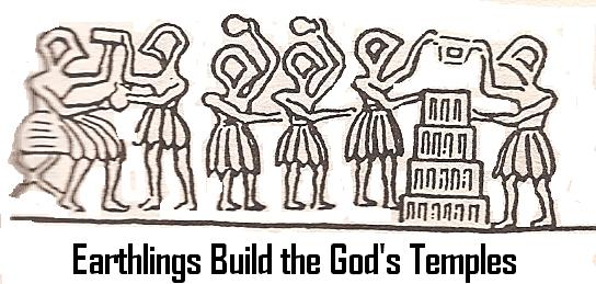 earthlings build temples - ziggurats - houses for the gods to dwell within, multi-temples were constructed for the same god or goddess, giving them a personal 2nd home when visiting another city-state patroned by a relative alien god