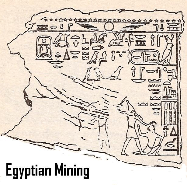 Upper Egyptian mining, which is actually the southern Egyptian territory, & their mining in South Africa for thousands of years
